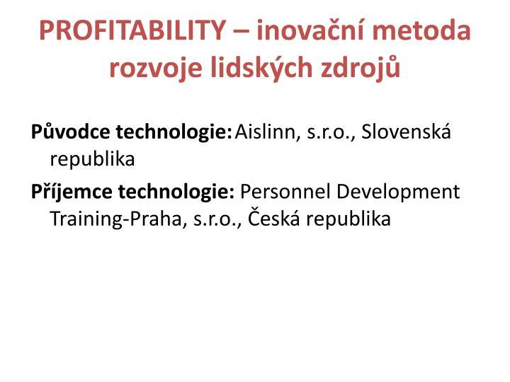 PROFITABILITY – inovační metoda rozvoje lidských zdrojů