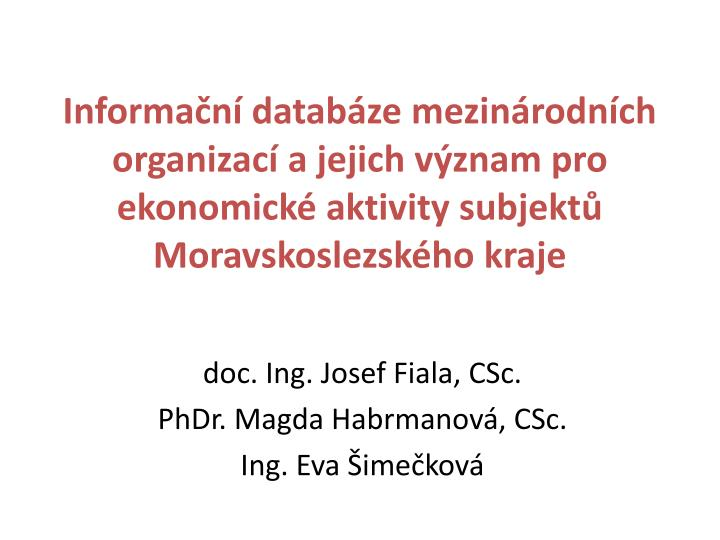 Informační databáze mezinárodních organizací a jejich význam pro ekonomické aktivity subjektů Moravskoslezského kraje