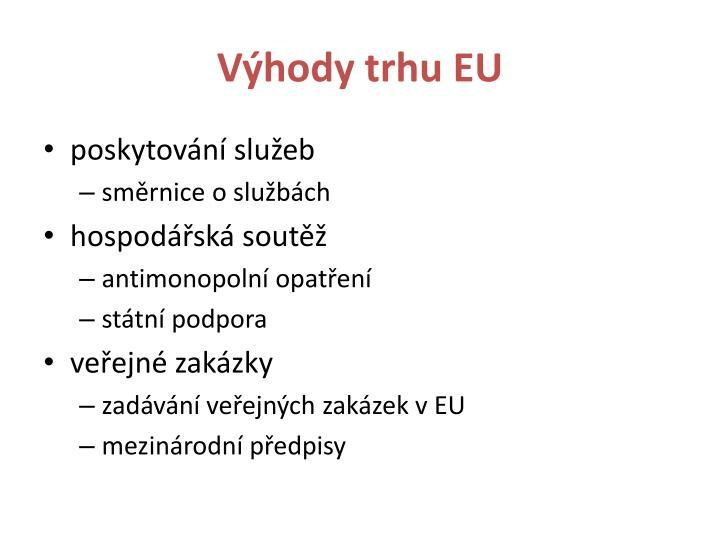 Výhody trhu EU