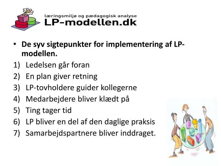 De syv sigtepunkter for implementering af LP-modellen.
