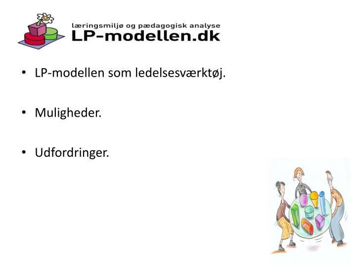 LP-modellen som ledelsesværktøj.