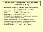 measuring permanent income and consumption 5