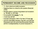 permanent income and recession