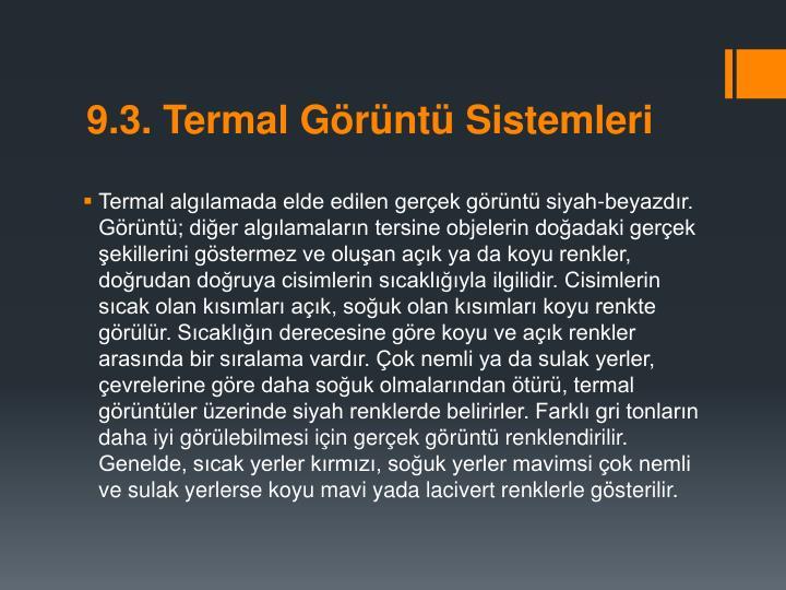 9.3. Termal Grnt Sistemleri