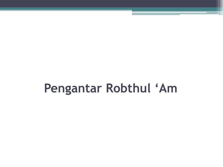 Pengantar Robthul 'Am