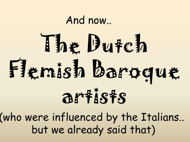 The Dutch Flemish Baroque artists