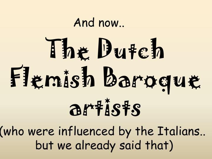 The Dutch Flemish Baroque artists