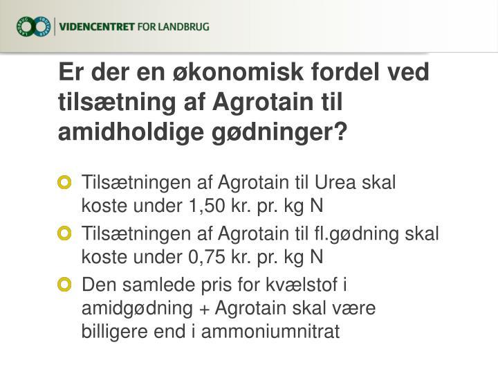Er der en økonomisk fordel ved tilsætning af Agrotain til amidholdige gødninger?
