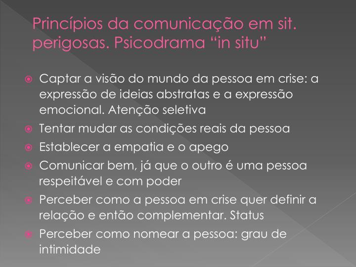 """Princípios da comunicação em sit. perigosas. Psicodrama """"in situ"""""""