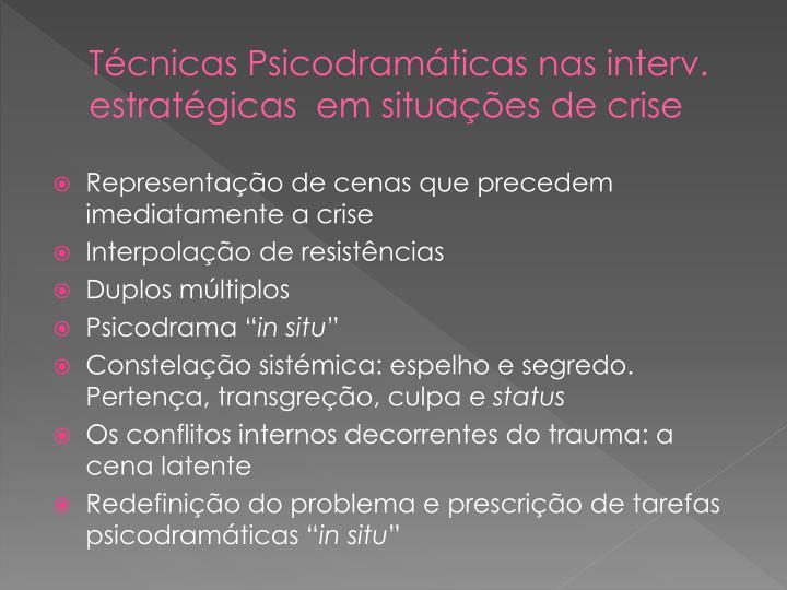Técnicas Psicodramáticas nas interv. estratégicas  em situações de crise