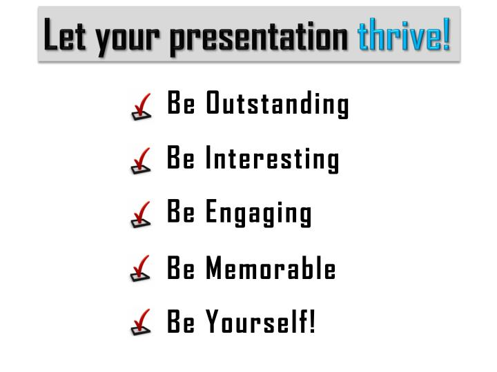 Let your presentation