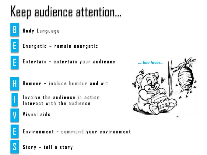 Keep audience attention…