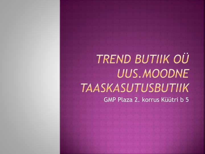 Trend Butiik OÜ
