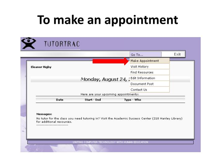 To make an appointment