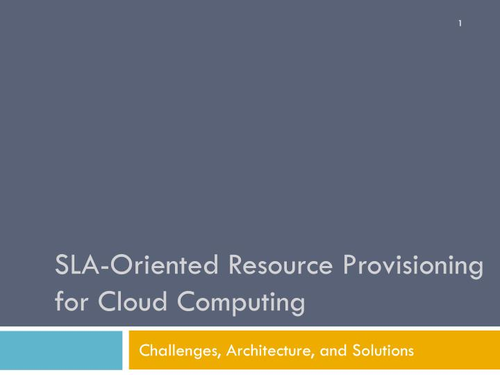 Sla oriented resource provisioning for cloud computing