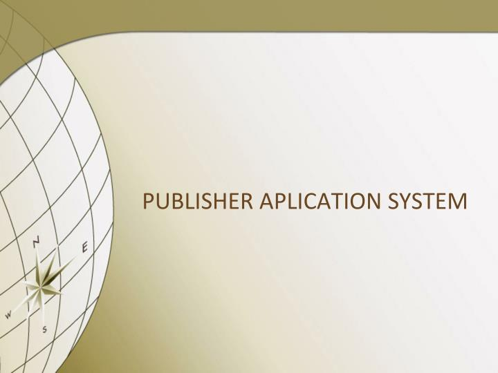 PUBLISHER APLICATION SYSTEM