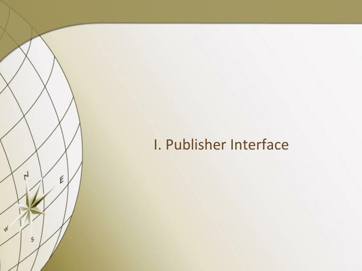 I. Publisher Interface