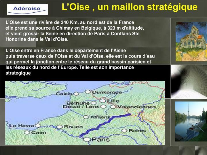 L'Oise , un maillon stratégique