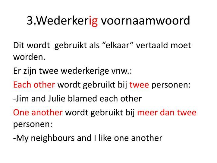 3.Wederker