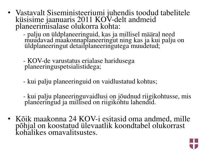 Vastavalt Siseministeeriumi juhendis toodud tabelitele ksisime jaanuaris 2011 KOV-delt andmeid