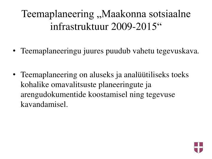 Teemaplaneering Maakonna sotsiaalne infrastruktuur 2009-2015