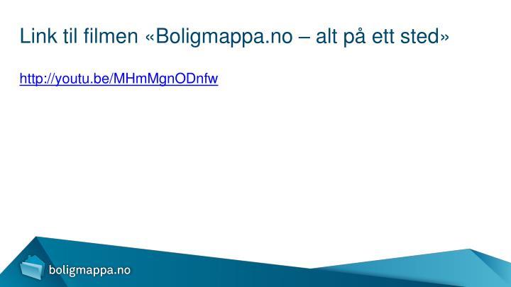 Link til filmen «Boligmappa.no – alt på ett sted»
