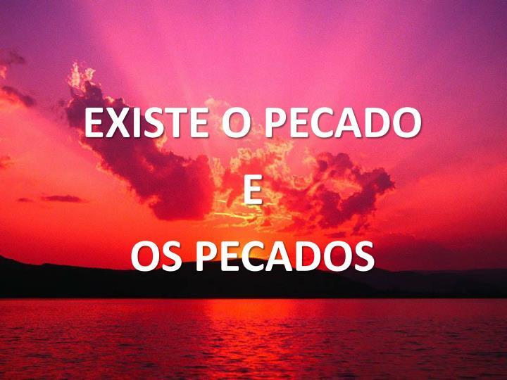 EXISTE O PECADO