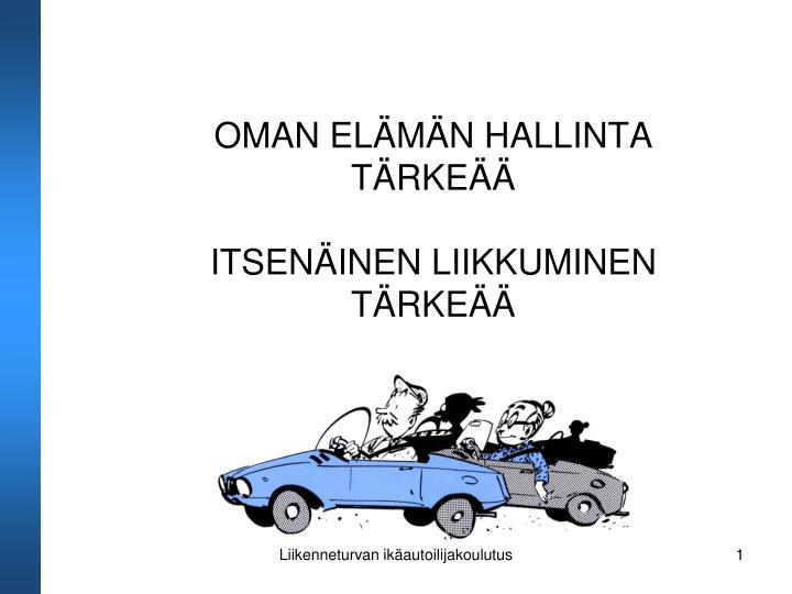 OMAN ELÄMÄN HALLINTA