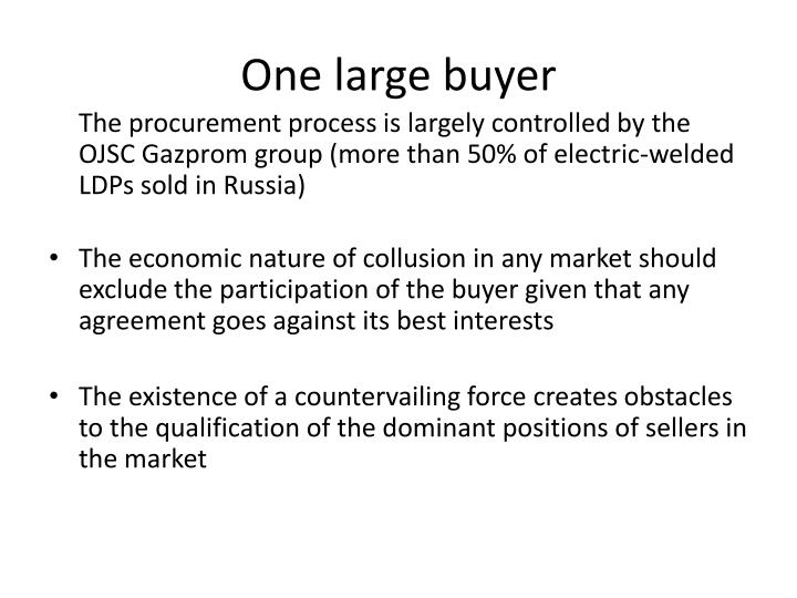 One large buyer