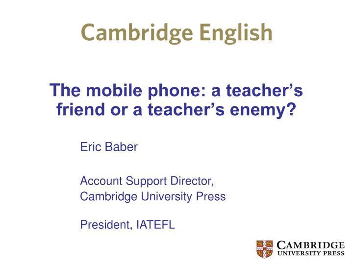 The mobile phone a teacher s friend or a teacher s enemy