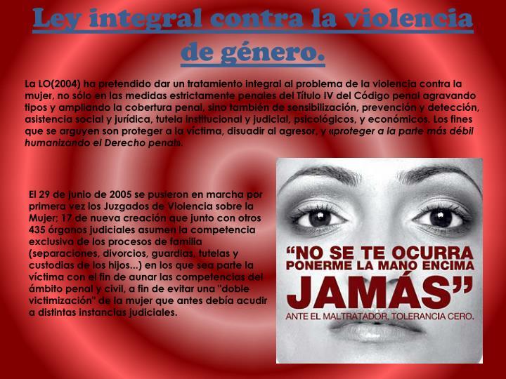 Ley integral contra la violencia de género.