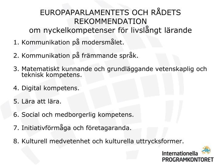 EUROPAPARLAMENTETS OCH RÅDETS REKOMMENDATION