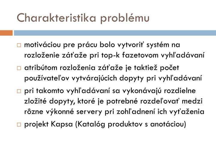Charakteristika problému