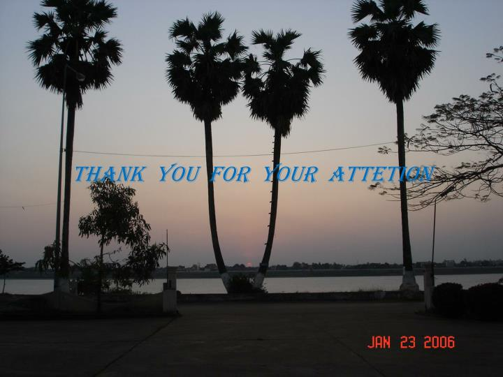 THANK  YOU  FOR  YOUR  ATTETION