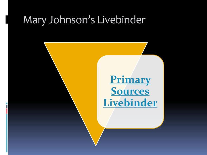 Mary Johnson's Livebinder