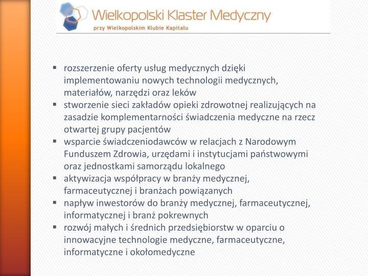 rozszerzenie oferty usług medycznych dzięki implementowaniu nowych technologii medycznych, materiałów, narzędzi oraz