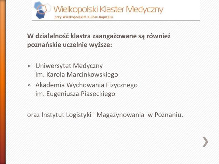 W działalność klastra zaangażowane są również poznańskie uczelnie