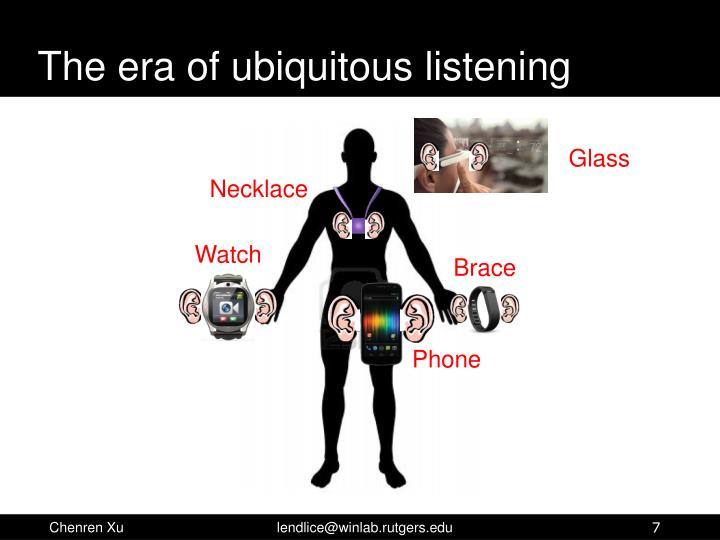 The era of ubiquitous listening