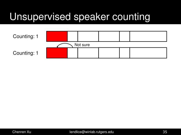 Unsupervised speaker