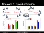 use case 1 crowd estimation