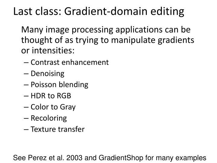 Last class: Gradient-domain editing