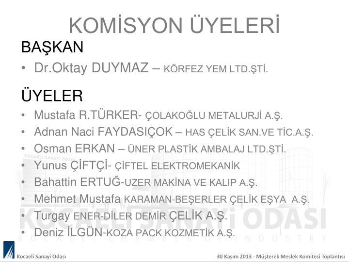 KOMİSYON ÜYELERİ