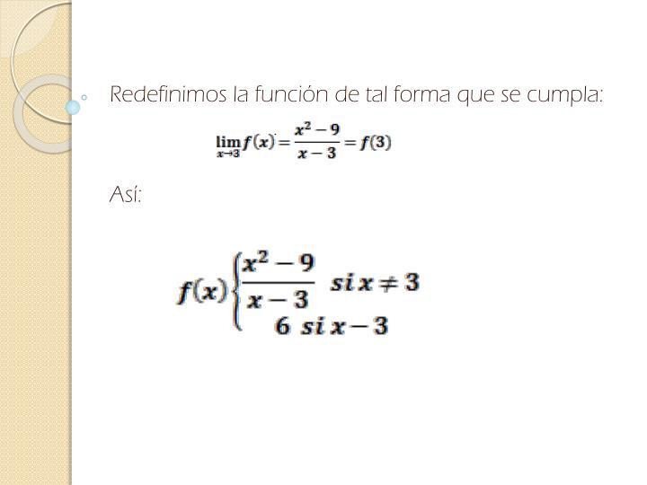 Redefinimos la función de tal forma que se cumpla: