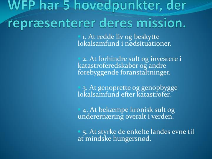 WFP har 5 hovedpunkter, der repræsenterer deres mission.