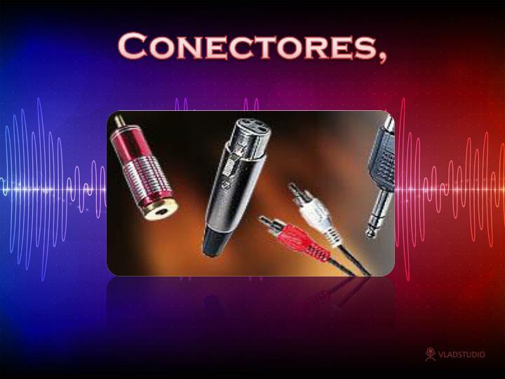 Conectores,