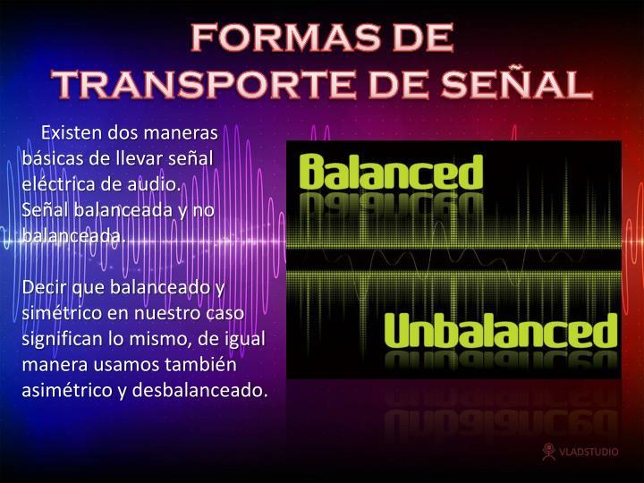 FORMAS DE TRANSPORTE DE SEÑAL