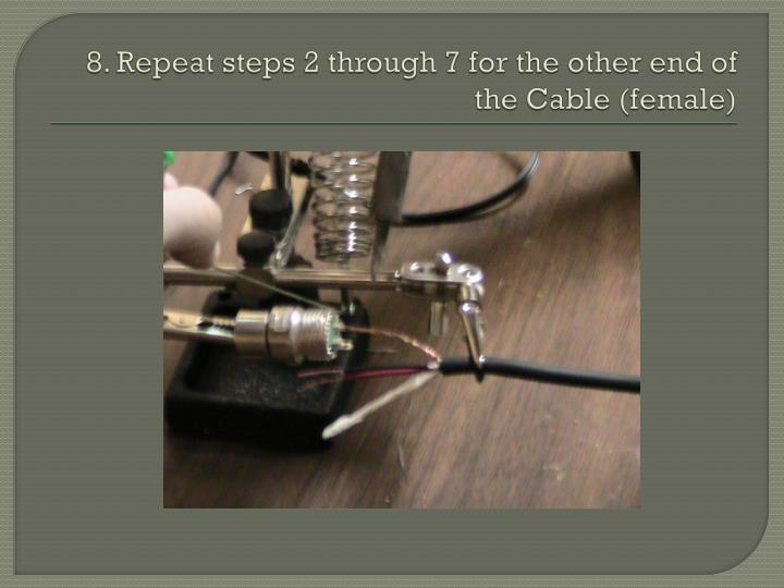 8. Repeat steps 2 through 7 for the other end of the Cable (female)