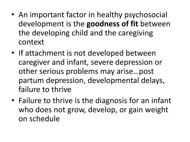 An important factor in healthy psychosocial development is the