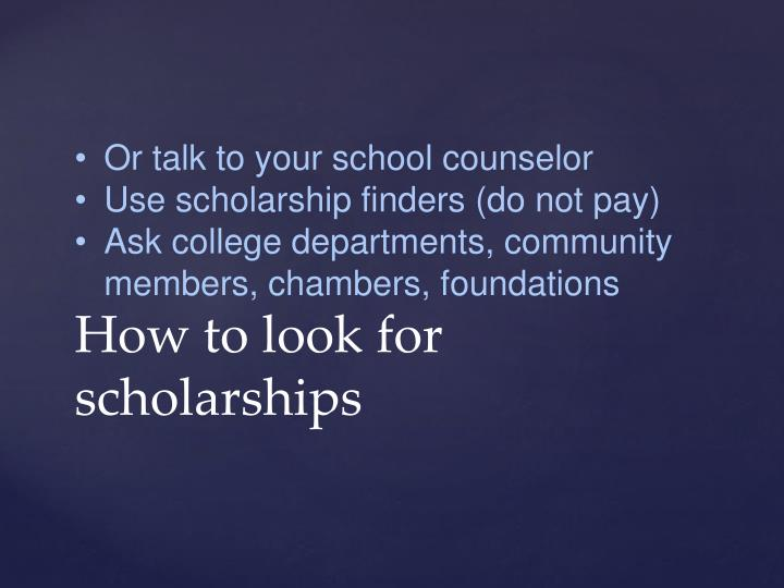 Or talk to your school counselor
