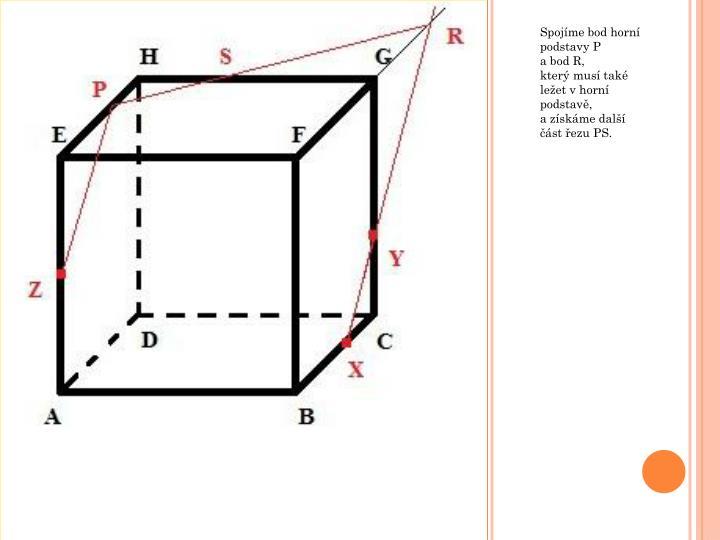 Spojíme bod horní podstavy P